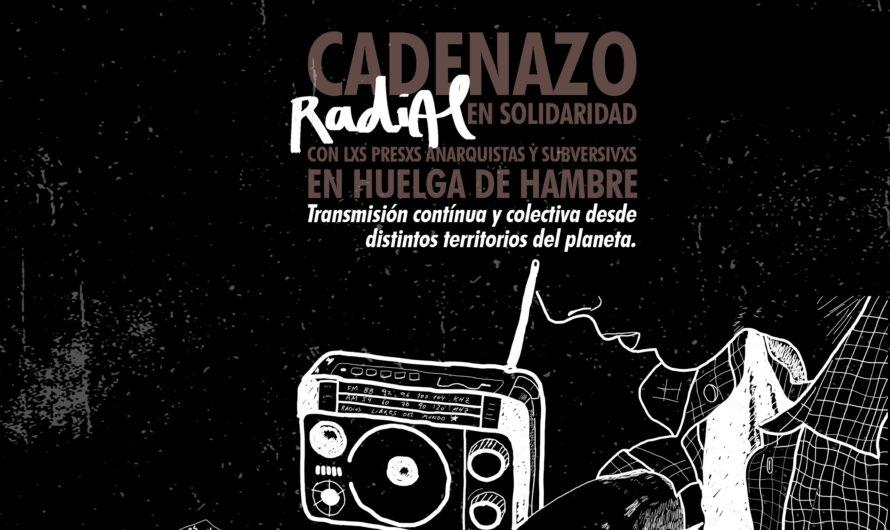 [Escucha/Descarga] Cadenazo anticarcelario en solidaridad con lxs presxs subversivxs y anarquistas en huelga de hambre